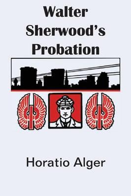 Walter Sherwood's Probation (Paperback)