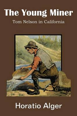 The Young Miner, Tom Nelson in California (Paperback)