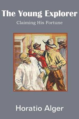 The Young Explorer, Claiming His Fortune (Paperback)