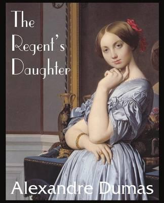 The Regent's Daughter (Paperback)