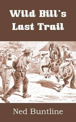 Wild Bill's Last Trail (Paperback)