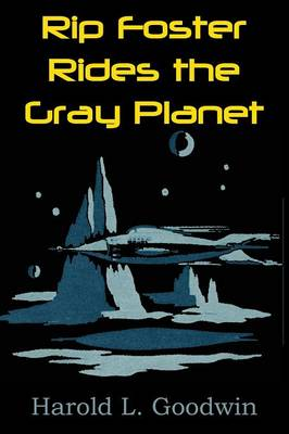 Rip Foster Rides the Gray Planet (Paperback)