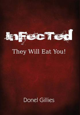 Infected: They Will Eat You! (Hardback)