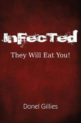 Infected: They Will Eat You! (Paperback)