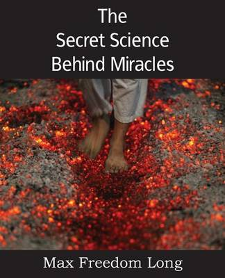 The Secret Science Behind Miracles (Paperback)