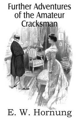 Raffles: Further Adventures of the Amateur Cracksman (Paperback)