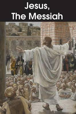 Jesus, the Messiah (Paperback)
