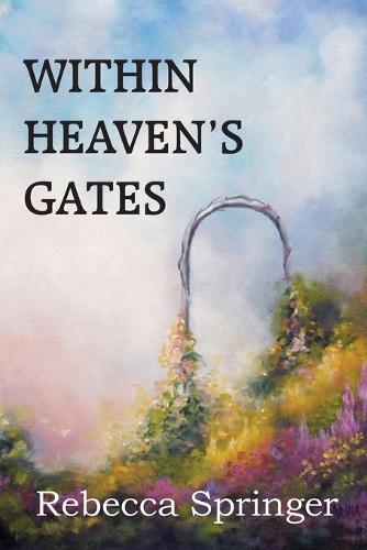 Within Heaven's Gates (Paperback)