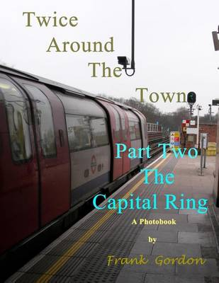 Twice Around the Town - Part Two: The Capital Ring (Paperback)