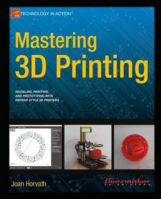 Mastering 3D Printing (Paperback)