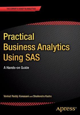 Practical Business Analytics Using SAS: A Hands-on Guide (Paperback)