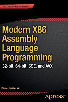 Modern X86 Assembly Language Programming: 32-bit, 64-bit, SSE, and AVX (Paperback)