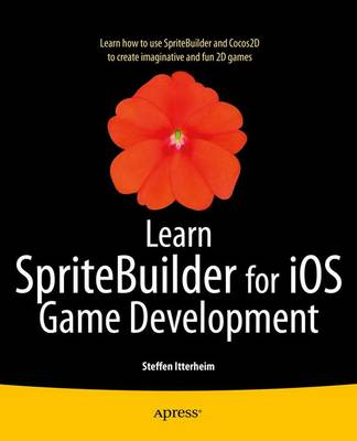 Learn SpriteBuilder for iOS Game Development (Paperback)