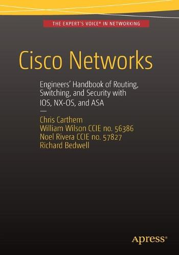 Cisco Networks: Engineers' Handbook of Routing, Switching, and Security with IOS, NX-OS, and ASA (Paperback)