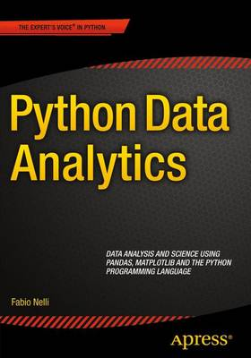 Python Data Analytics: Data Analysis and Science using pandas, matplotlib and the Python Programming Language (Paperback)