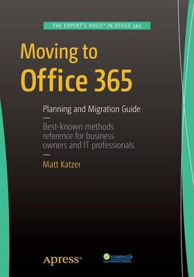 Moving to Office 365: Planning and Migration Guide (Paperback)