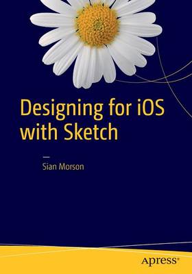 Designing for iOS with Sketch (Paperback)