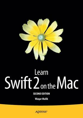 Learn Swift 2 on the Mac: For OS X and iOS (Paperback)