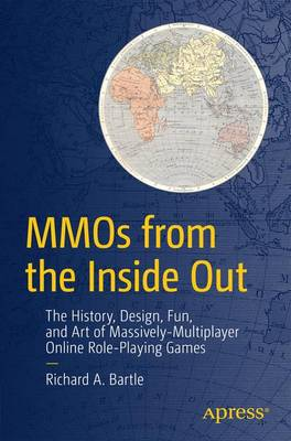 MMOs from the Inside Out: The History, Design, Fun, and Art of Massively-multiplayer Online Role-playing Games (Paperback)