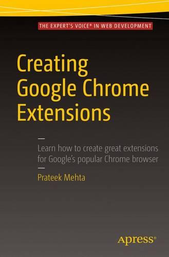 Creating Google Chrome Extensions (Paperback)