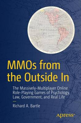 MMOs from the Outside In: The Massively-Multiplayer Online Role-Playing Games of Psychology, Law, Government, and Real Life (Paperback)