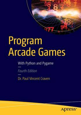 Program Arcade Games: With Python and Pygame (Paperback)