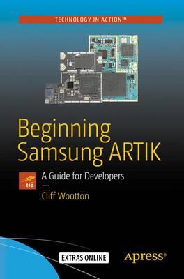 Beginning Samsung ARTIK: A Guide for Developers (Paperback)