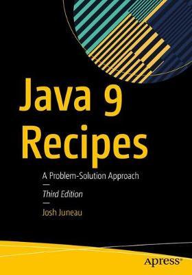 Java 9 Recipes: A Problem-Solution Approach (Paperback)