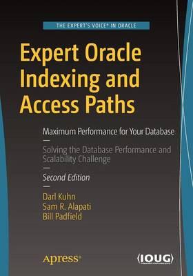 Expert Oracle Indexing and Access Paths: Maximum Performance for Your Database (Paperback)