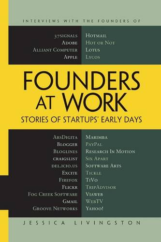 Founders at Work: Stories of Startups' Early Days (Paperback)