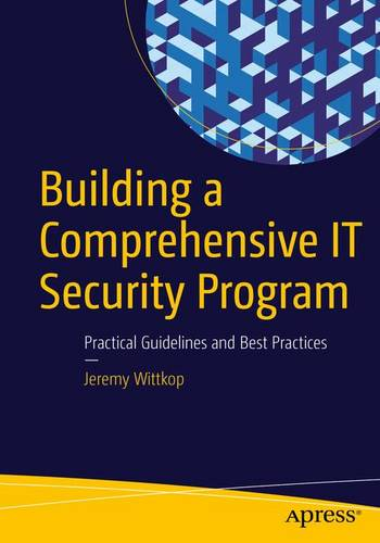 Building a Comprehensive IT Security Program: Practical Guidelines and Best Practices (Paperback)