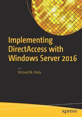 Implementing DirectAccess with Windows Server 2016 (Paperback)
