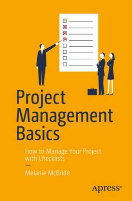 Project Management Basics: How to Manage Your Project with Checklists (Paperback)