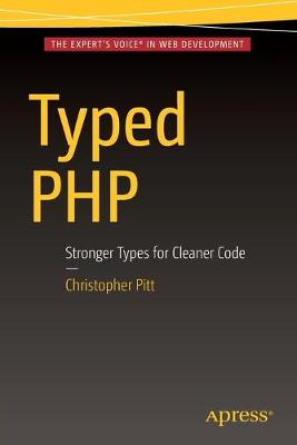Typed PHP: Stronger Types For Cleaner Code (Paperback)