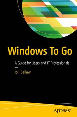 Windows To Go: A Guide for Users and IT Professionals (Paperback)