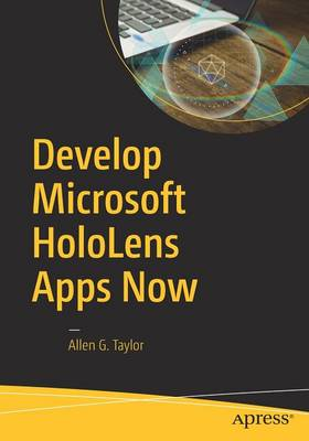 Develop Microsoft HoloLens Apps Now (Paperback)
