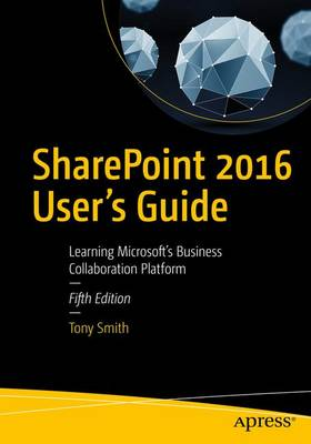 SharePoint 2016 User's Guide: Learning Microsoft's Business Collaboration Platform (Paperback)