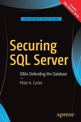 Securing SQL Server: DBAs Defending the Database (Paperback)