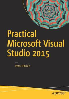 Practical Microsoft Visual Studio 2015 (Paperback)