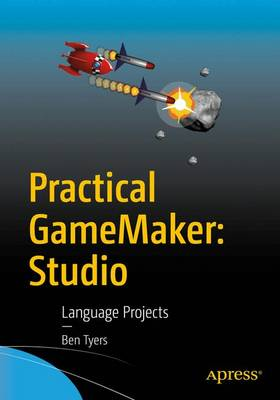 Practical GameMaker: Studio: Language Projects (Paperback)