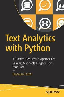 Text Analytics with Python: A Practical Real-World Approach to Gaining Actionable Insights from your Data (Paperback)