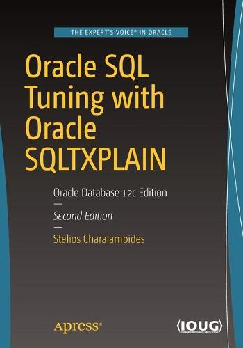 Oracle SQL Tuning with Oracle SQLTXPLAIN: Oracle Database 12c Edition (Paperback)