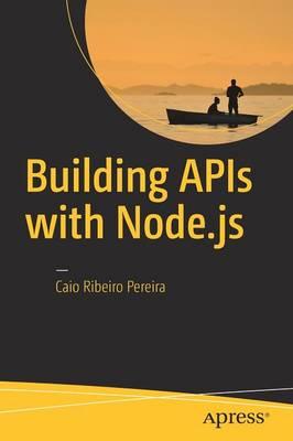 Building APIs with Node.js (Paperback)