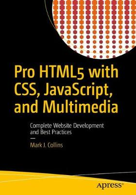 Pro HTML5 with CSS, JavaScript, and Multimedia: Complete Website Development and Best Practices (Paperback)