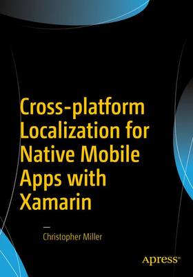 Cross-platform Localization for Native Mobile Apps with Xamarin (Paperback)
