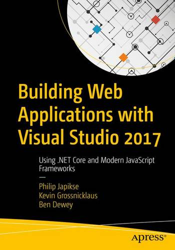 Building Web Applications with Visual Studio 2017: Using .NET Core and Modern JavaScript Frameworks (Paperback)