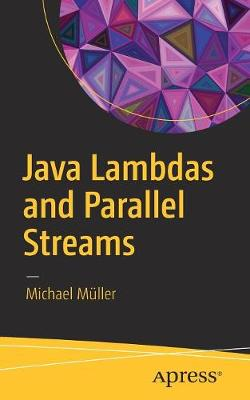 Java Lambdas and Parallel Streams (Paperback)