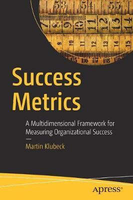 Success Metrics: A Multidimensional Framework for Measuring Organizational Success (Paperback)