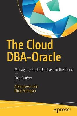 The Cloud DBA-Oracle: Managing Oracle Database in the Cloud (Paperback)