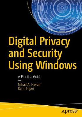 Digital Privacy and Security Using Windows: A Practical Guide (Paperback)